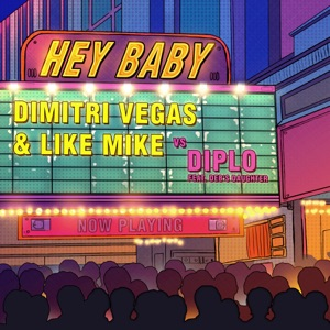 Dimitri Vegas and Like Mike and Diplo feat. Deb's Daughter - Hey baby