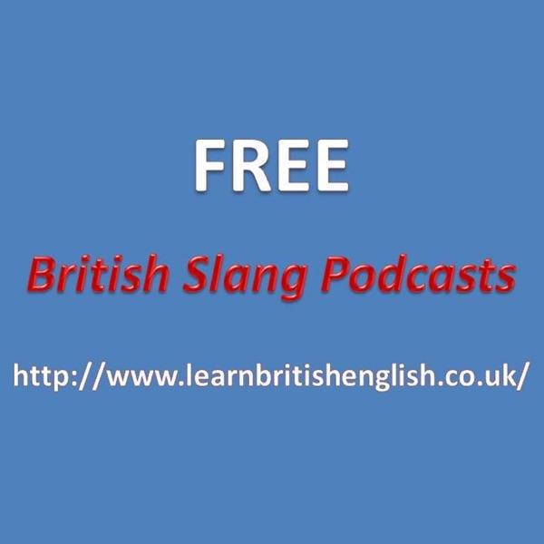 Learn British English » » British Slang Podcasts