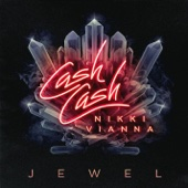 Jewel (feat. Nikki Vianna) - Cash Cash