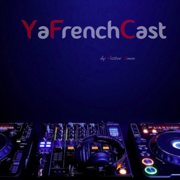 YaFrenchCast - by Victor Inox
