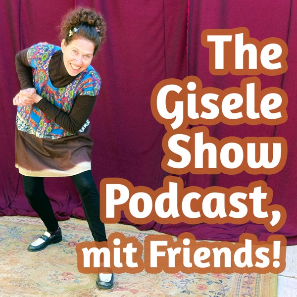 The Gisele Show Podcast, mit Friends! » Episodes