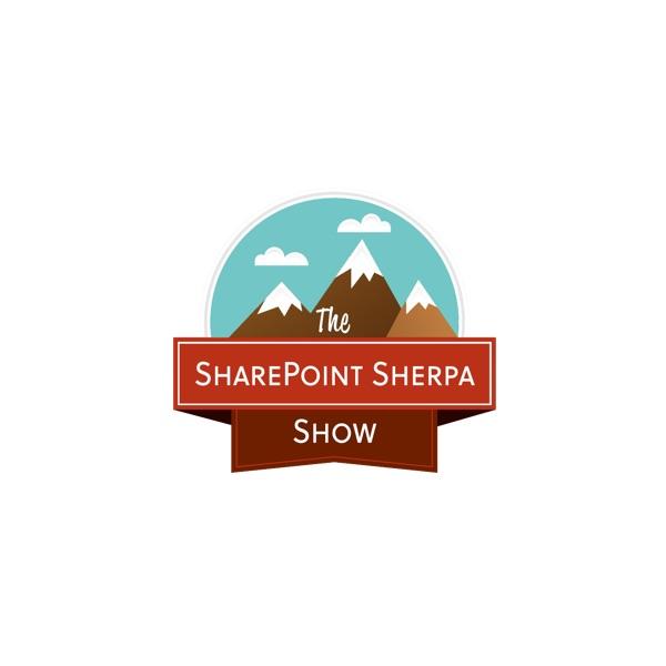 The SharePoint Sherpa Show