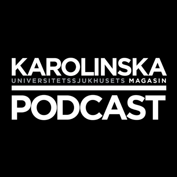 Karolinska Universitetssjukhusets Magasin Podcast
