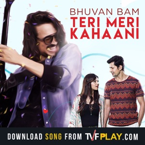 BHUVAN BAM - Teri Meri Kahani Chords and Lyrics | ChordZone org