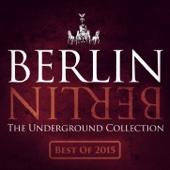 Various Artists - Berlin Berlin, Vol. 25 - The Underground Collection (The Best of 2015) bild