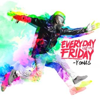 Everyday Like It's Friday – EP – YONAS