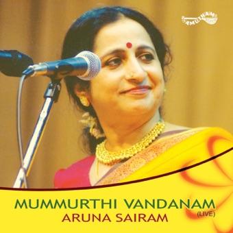 Mummurthi Vandanam (Live) – Aruna Sairam