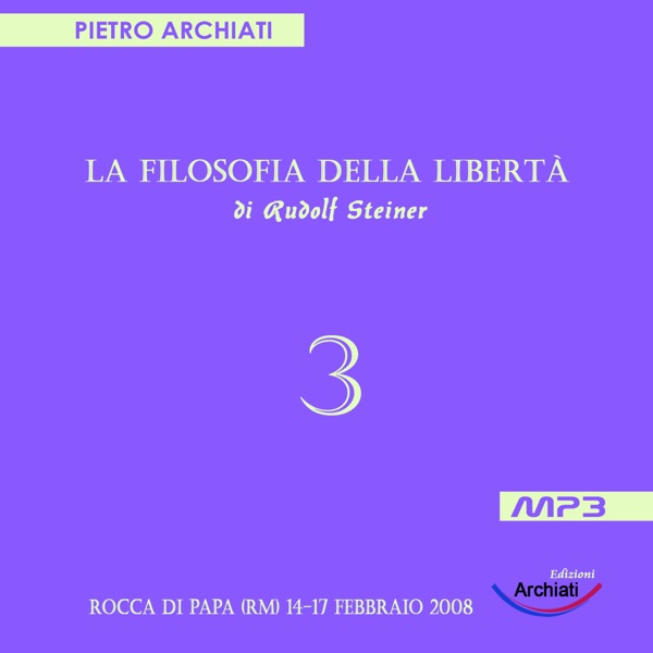La Filosofia della Libertà - 3° Seminario - Rocca di Papa (RM), dal 14 al 17 febbraio 2008