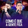 Como É Que A Gente Fica Ao Vivo - Henrique & Juliano mp3