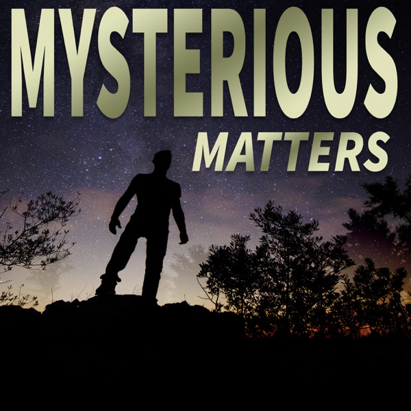 Mysterious Matters: The Official Mysterious Radio Program