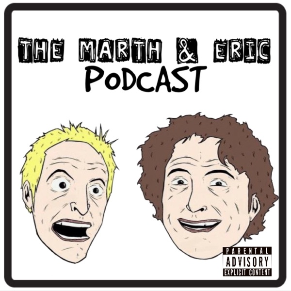 The Marth and Eric Podcast