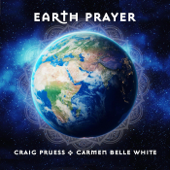 Earth Prayer - Craig Pruess & Carmen Belle White