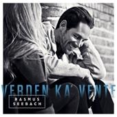 Rasmus Seebach - Verden Ka' Vente artwork