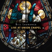Live at Union Chapel - Bill Laurance