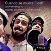 Cuando Se Muere Fidel? (feat. Roberto San Martin & Javier Berridy) - Single