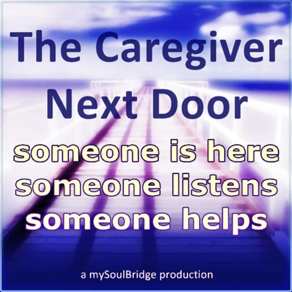 The Caregiver Next Door - Healing Extremes