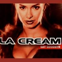 CREAM, La - Say Goodbye