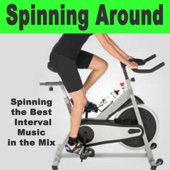 Spinning Around (Spinning the Best Interval Indoor Cycling Music in the Mix) & DJ Mix
