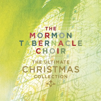 The Ultimate Christmas Collection – Mormon Tabernacle Choir