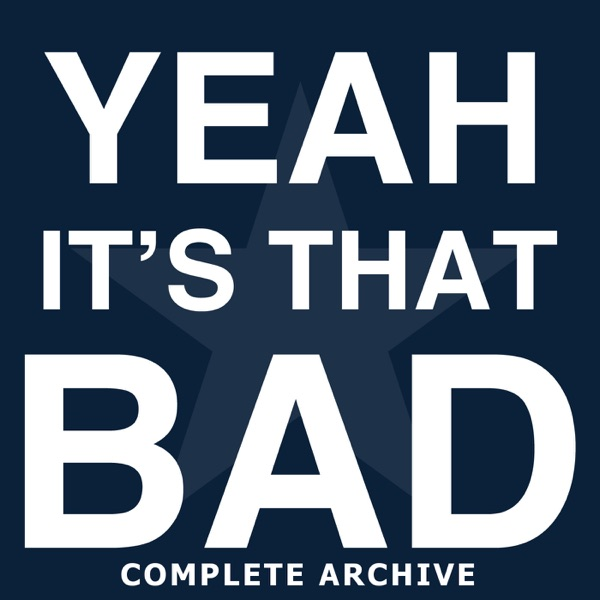 Yeah, It's That Bad - Complete Archive