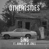Other2Sides - Sing (feat. Bones of JR Jones) artwork