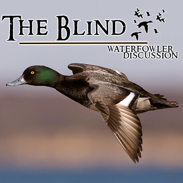 The Blind - Waterfowl Podcast