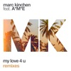 My Love 4 U feat A M E Remixes