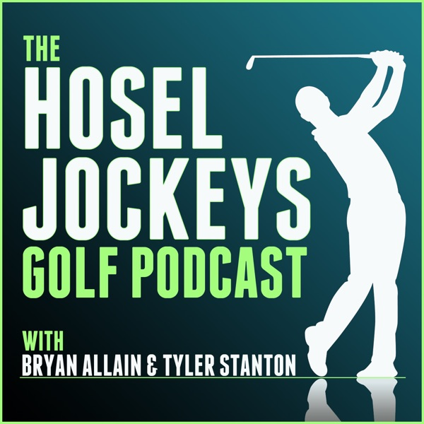 The Hosel Jockeys Golf Podcast