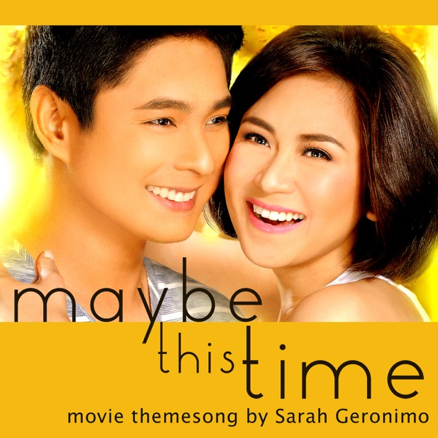 "Maybe This Time (From ""Maybe This Time"") - Sarah Geronimo"