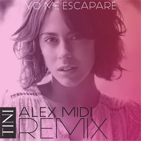 TINI - Yo Me Escaparé (Alex Midi Remix) - Single [iTunes Plus AAC M4A] (2016)
