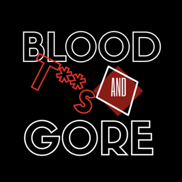 Blood T**s and Gore