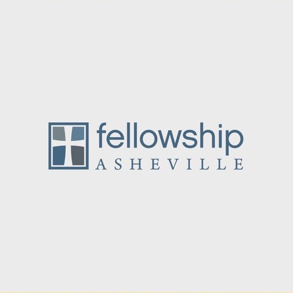 Fellowship Asheville Podcast - Fellowship Asheville