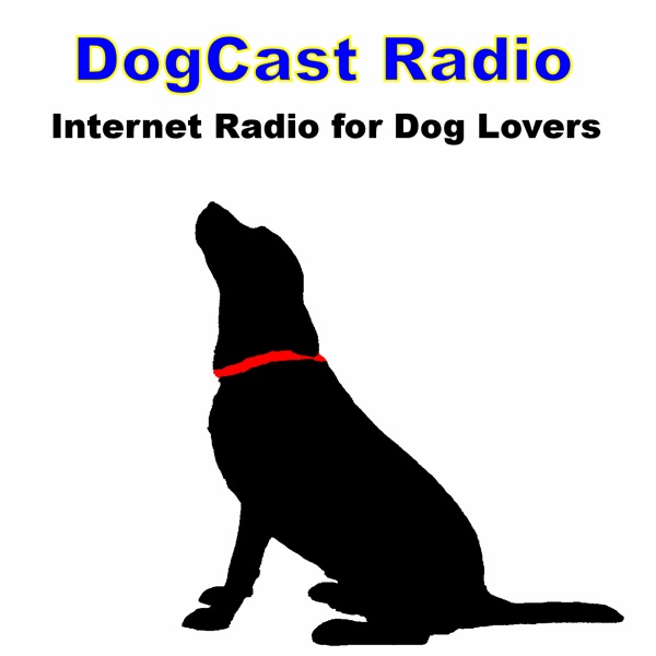 DogCast Radio - for everyone who loves dogs