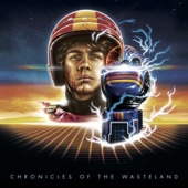 Chronicles of the Wasteland / Turbo Kid (Original Motion Picture Soundtrack) - Le Matos