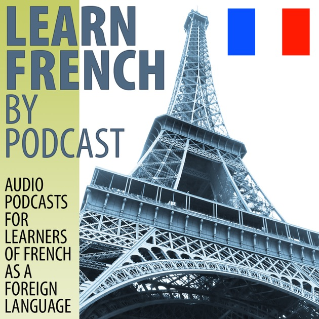 12 Popular French Podcasts That'll Help You Learn French ...