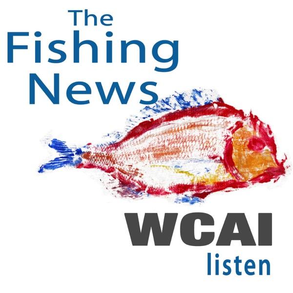 The Fishing News on WCAI