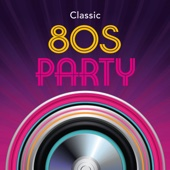Various Artists - Classic 80s Party artwork