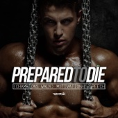 Prepared to Die (Champions Walk) [Motivational Speech]