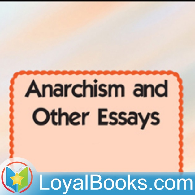 Anarchism and Other Essays by Emma Goldman by Loyal Books on Apple ...