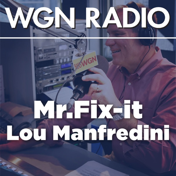 The Mr. Fix-It full-length podcast from 720 WGN