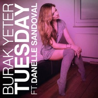 Tuesday (feat. Danelle Sandoval) - Single - Burak Yeter