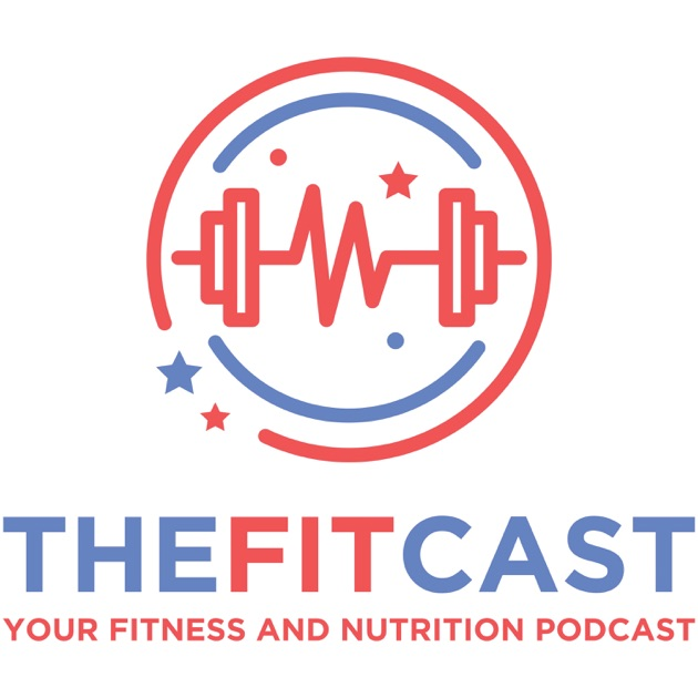 The FitCast: Fitness and Nutrition Podcast by FitCast ...