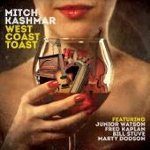 West Coast Toast (feat. Junior Watson, Fred Kaplan, Bill Stuve & Marty Dodson)