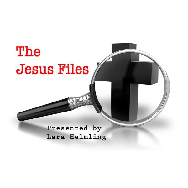 The Jesus Files with Lara Helmling