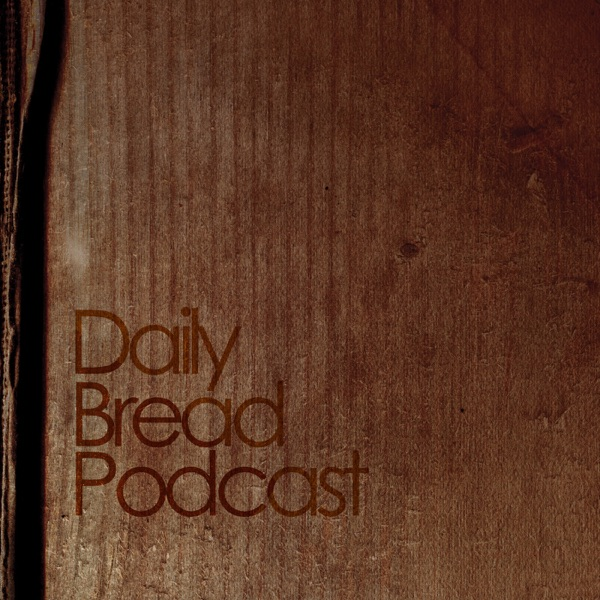 Daily Bread Podcast
