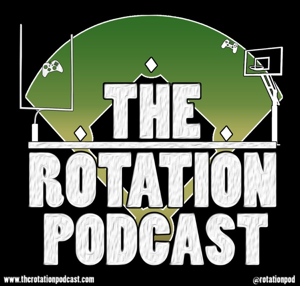 The Rotation Podcast