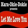 Let Me Love You (Originally Performed by DJ Snake & Justin Bieber) [Karaoke Version] - Single