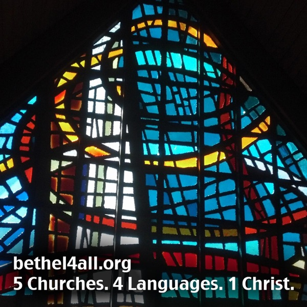 Bethel4All: 24 groups. 5 churches. 4 languages. 1 Christ.