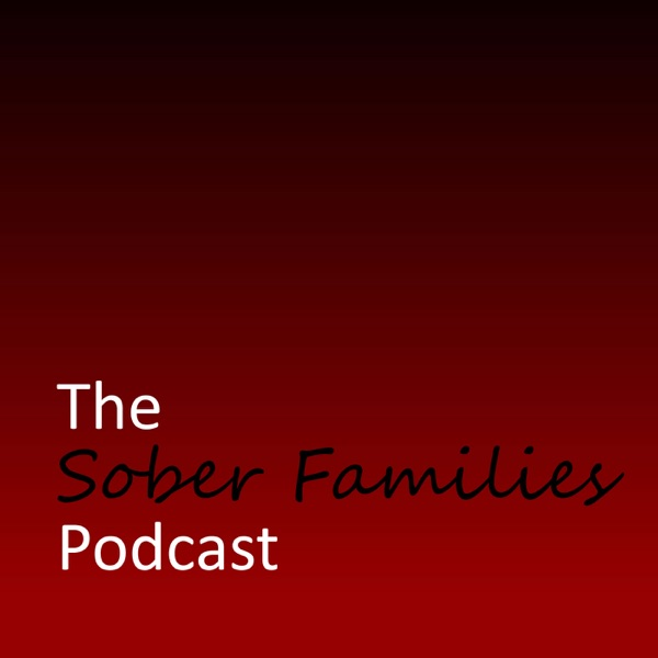 The Sober Families Podcast