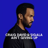 Craig David & Sigala - Ain't Giving Up artwork